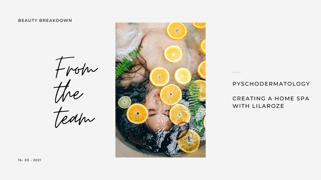 Psychodermatology – Creating a Home Spa experience