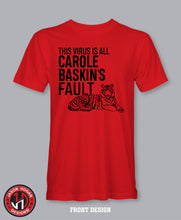 Load image into Gallery viewer, All Carole Baskin's Fault T-shirt