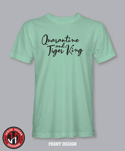Quarantine and Tiger King T-Shirt