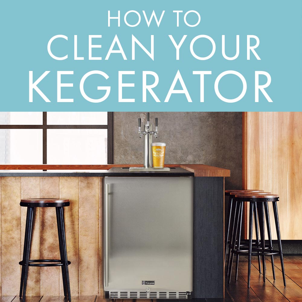 How to Clean Your Kegerator