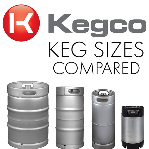 How To Choose A Keg A Comparison Of Sizes Kegco