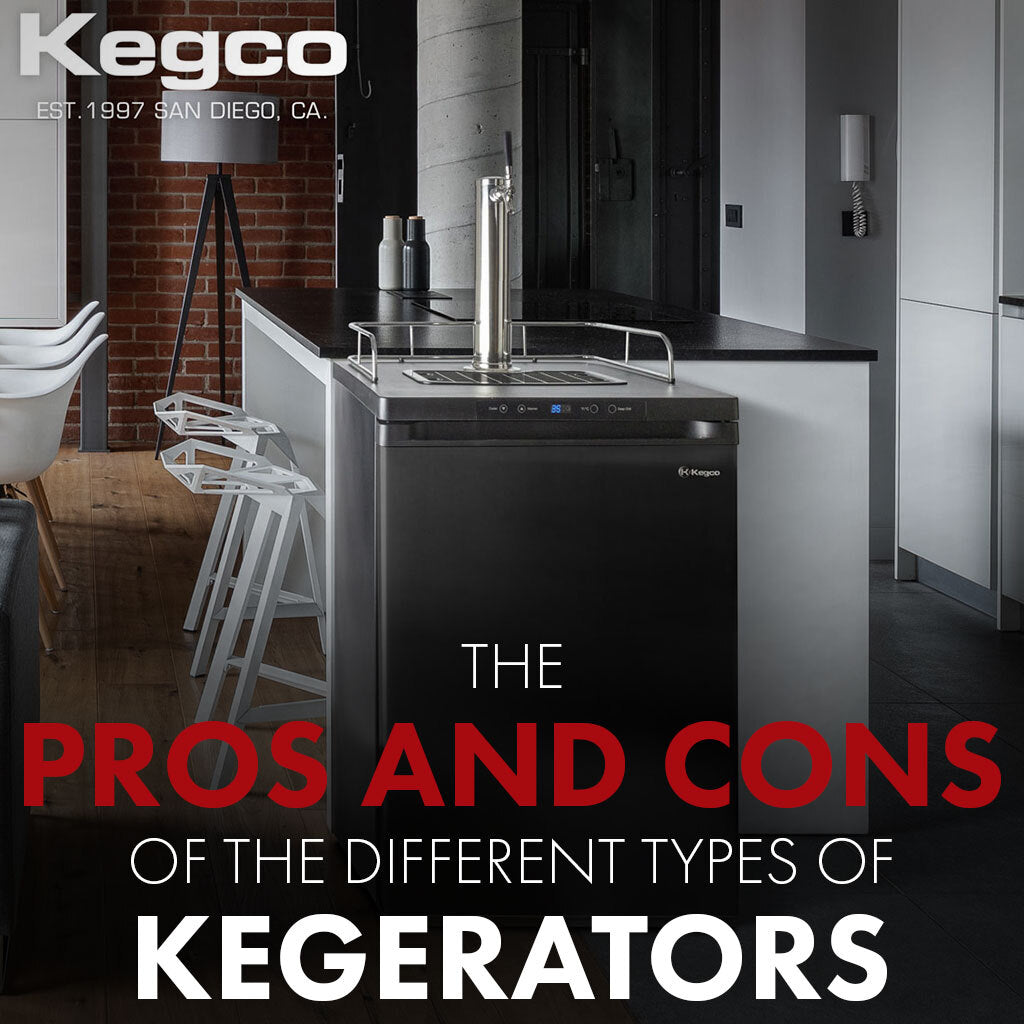 The Pros and Cons Of The Different Types of Kegerators