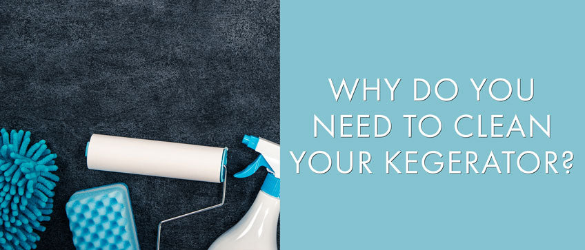 Why Clean Your Kegerator