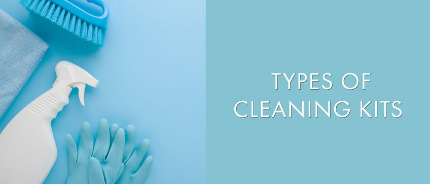 Types of Cleaning Kits