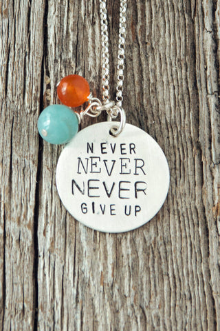 Never Never Never Give Up Necklace