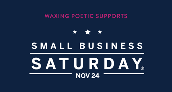 waxing poetic sponsors small business saturday