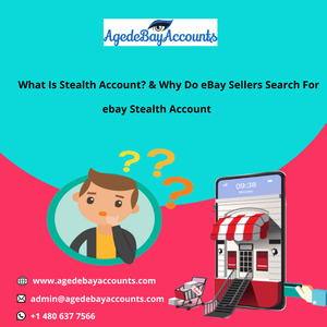 What Is Stealth Account? And Why Do eBay Sellers Search For eBay Stealth Account?