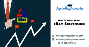 Agedebayaccount Tips-To Escape From eBay Suspension