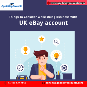 Things To Consider While Doing Business With UK eBay account