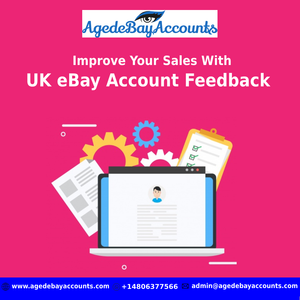 Improve Your Sales With UK eBay Account Feedback