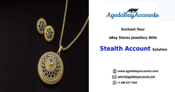 Enchant Your Jewellery Sell On eBay Listings With Stealth Account Solution