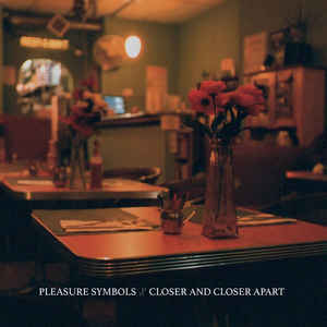 Pleasure Symbols - Closer And Closer Apart