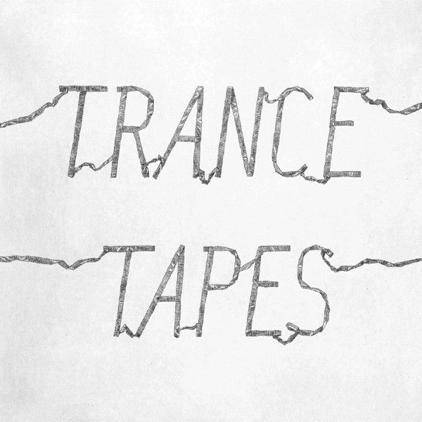Trance - Tapes