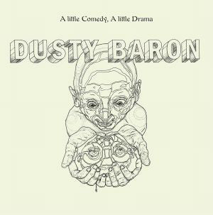Dusty Baron ‎– A Little Comedy, A Little Drama