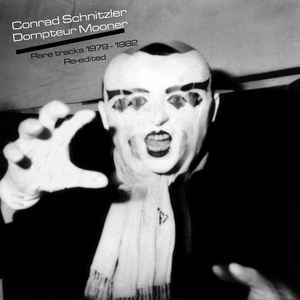 Load image into Gallery viewer, Conrad Schnitzler / Dompteur Mooner ‎– Rare Tracks 1979 - 1982 Re-Edited