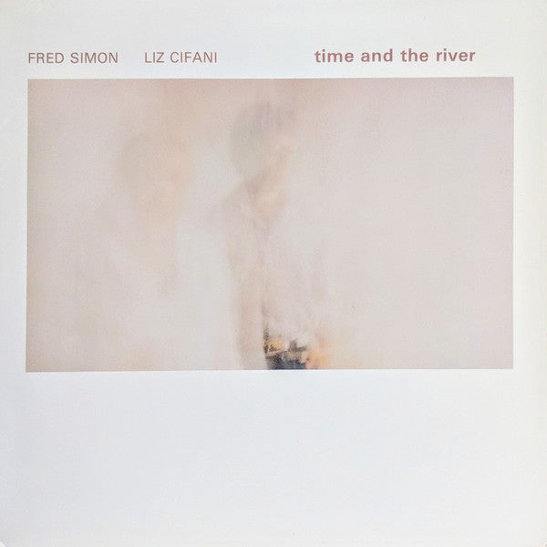 Load image into Gallery viewer, Fred Simon / Liz Cifani ‎– Time And The River (LP)