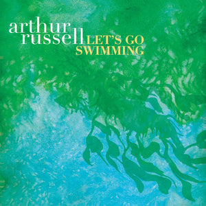 Arthur Russell ‎– Let's Go Swimming