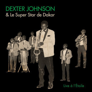 Load image into Gallery viewer, Dexter Johnson & Le Super Star de Dakar ‎– Live A L'Étoile