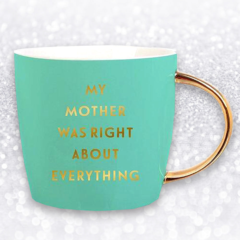 MY MOTHER WAS RIGHT ABOUT EVERYTHING SINGLE JUMBO MUG