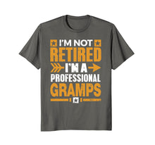 Afbeelding in Gallery-weergave laden, I'm Not Retired I'm A Professional Gramps Retirement TShirt