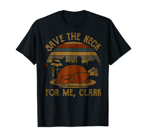 Save the neck for mess clark vintage T-Shirt T-Shirt