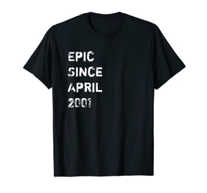 Epic Since April 2001 18 Years Old Birthday Gift T Shirt