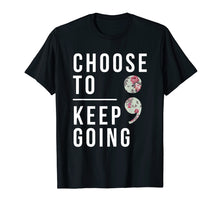 Afbeelding in Gallery-weergave laden, Suicide Prevention Choose To Keep Going Semicolon T-Shirt