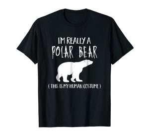 This Is My Human Costume I'm Really A Polar Bear T-Shirt