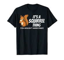 Afbeelding in Gallery-weergave laden, It's A Squirrel Thing T Shirt Art Kids Gift Apparel Costume