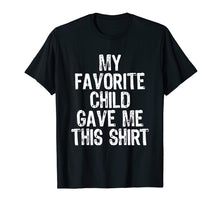 Afbeelding in Gallery-weergave laden, My Favorite Child Gave Me This T-Shirt