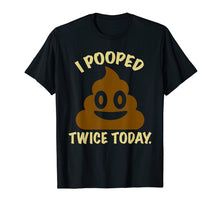 Afbeelding in Gallery-weergave laden, I Pooped Twice Today Funny Humor Workout T-Shirt