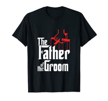 Afbeelding in Gallery-weergave laden, Mens Father of the Groom T-Shirt