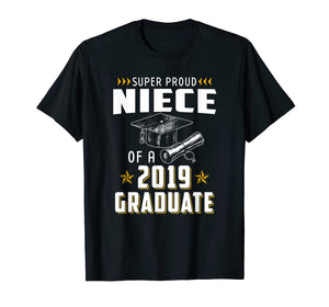 Super Proud Niece Of A 2019 Graduate Funny Shirt Graduation