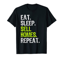 Afbeelding in Gallery-weergave laden, Eat Sleep Sell Homes Repeat Real Estate Gift T-Shirt