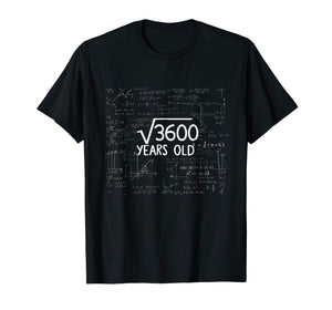 Square Root of 3600- 60th Birthday 60 Years Old Gift Tshirt