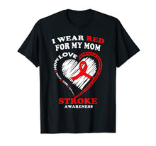 Afbeelding in Gallery-weergave laden, Stroke Awareness T Shirt - I Wear Red For My Mom