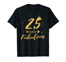 Afbeelding in Gallery-weergave laden, 25th Birthday Gifts for Women, 25 and Fabulous Party Shirt