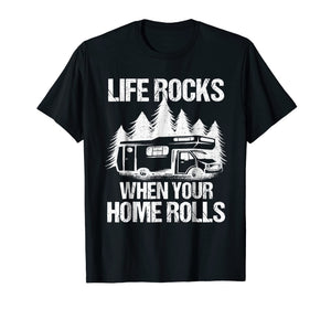 Life Rocks When Your Home Rolls Shirt Camper Van Life Tshirt