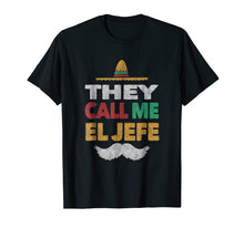 Afbeelding in Gallery-weergave laden, They Call Me El Jefe Fiesta Mexican Party Shirt Hat Gift Tee