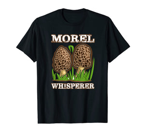 Morel Mushroom Whisperer fungi picking t shirt 2019
