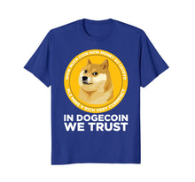 Afbeelding in Gallery-weergave laden, In Dogecoin We Trust- Blockchain Cryptocurrency T Shirt