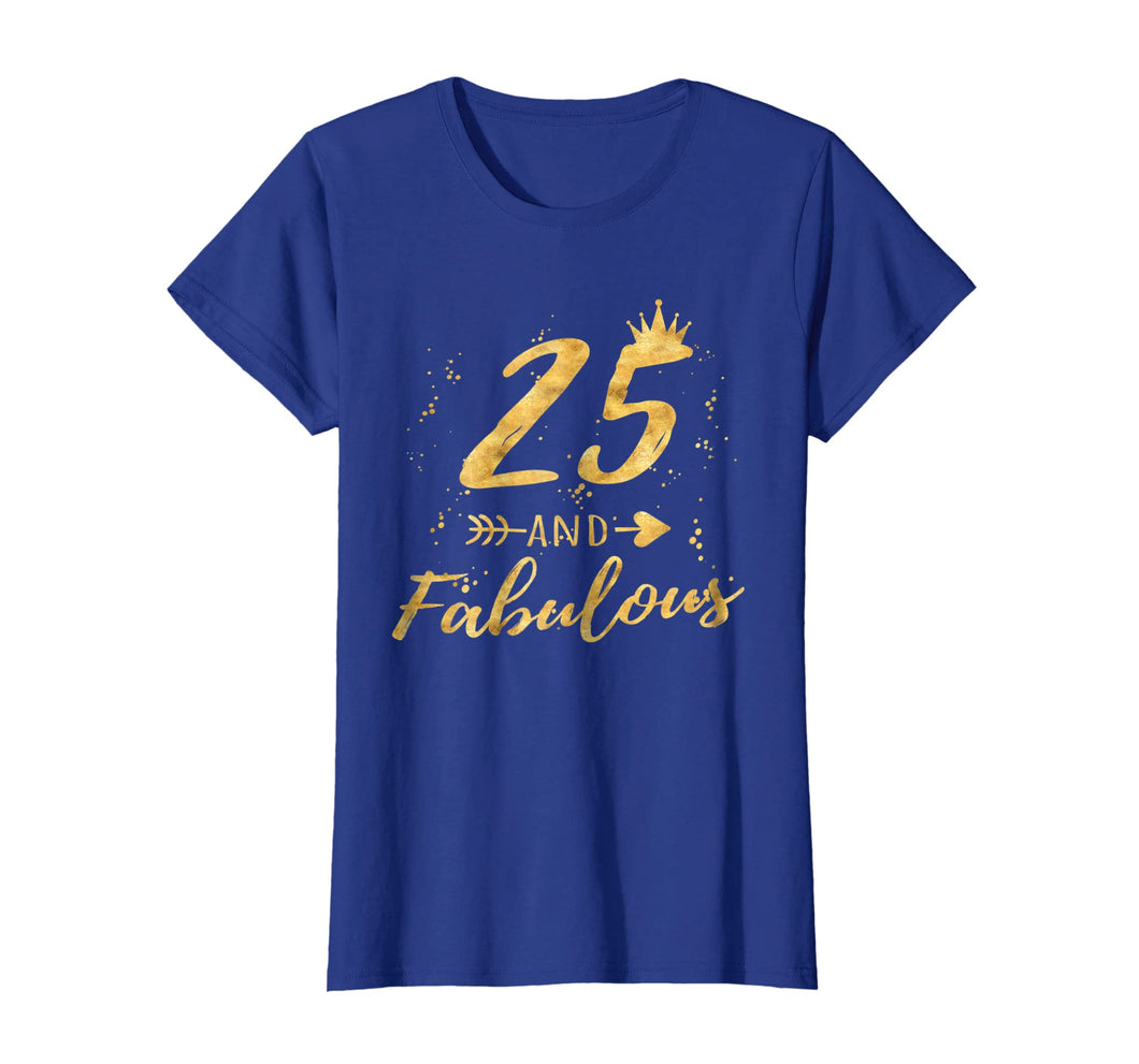25th Birthday Gifts for Women, 25 and Fabulous Party Shirt