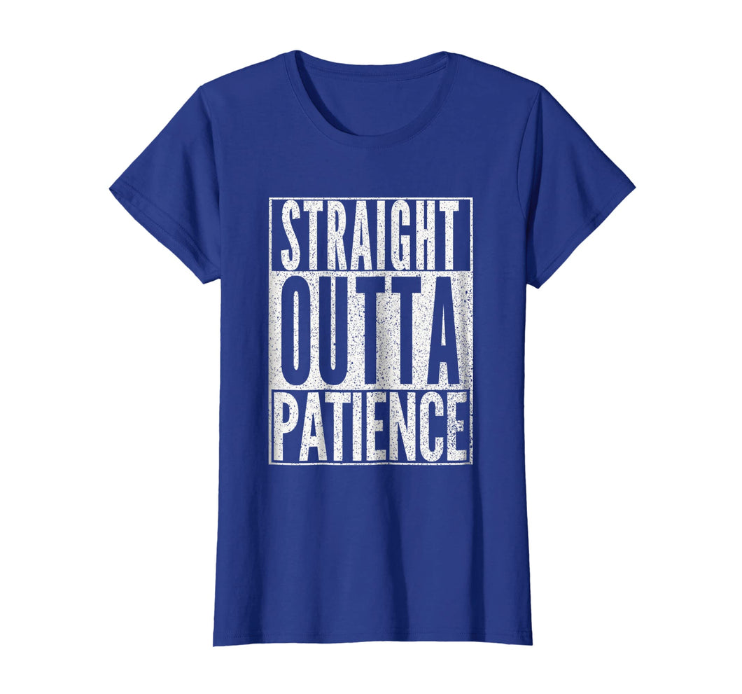 STRAIGHT OUTTA PATIENCE Shirt Mom Mommy Teacher T-Shirt