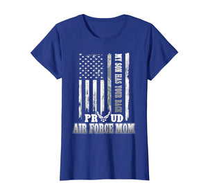 My Son Has Your Back Proud Air Force Mom T-Shirt
