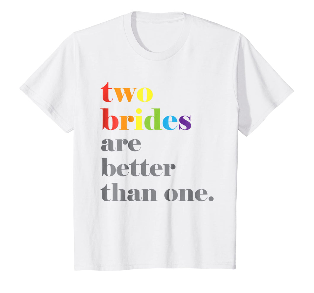 Lesbian Wedding Couple Two Brides Are Better Than One Shirt