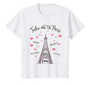 Take me to Paris Eiffel Tower Paris France Women Girl