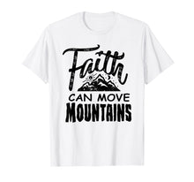 Afbeelding in Gallery-weergave laden, Faith can move mountains Christian Christianity Cute T Shirt