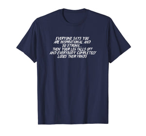 Inspirational Then Your Leg Falls Off Amputation T-Shirt