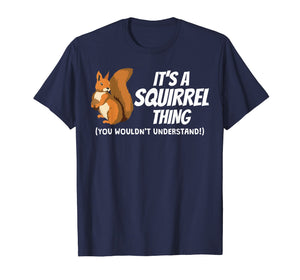 It's A Squirrel Thing T Shirt Art Kids Gift Apparel Costume