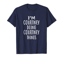 Afbeelding in Gallery-weergave laden, I'm Courtney Doing Courtney Things T-Shirt novelty humor Tee